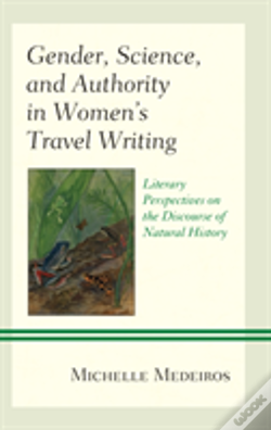 Wook.pt - Gender, Science, And Authority In Women'S Travel Writing