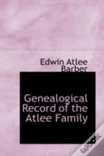 Genealogical Record Of The Atlee Family