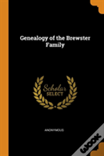 Genealogy Of The Brewster Family