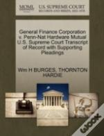 General Finance Corporation V. Penn-Nat Hardware Mutual U.S. Supreme Court Transcript Of Record With Supporting Pleadings