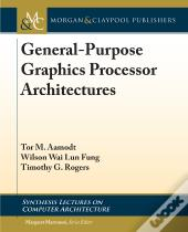 General-Purpose Graphics Processor Architecture