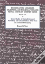 General Studies Of Charles Dickens And His Writings And Collected Editions Of His Works: An Annotated Bibliography