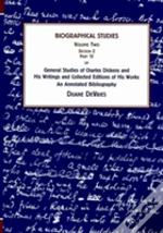 General Studies Of Charles Dickens And His Writings And Collected Editions Of His Works