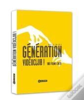 Generation Videoclub - Back To The 80'S : Les 100 Films Culte