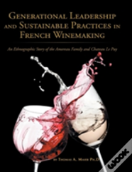 Generational Leadership And Sustainable Practices In French Winemaking