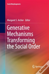 Generative Mechanisms Transforming The Social Order