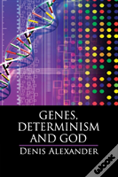 Genes, Determinism, And God