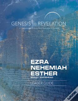Wook.pt - Genesis To Revelation: Ezra, Nehemiah, Esther Leader Guide