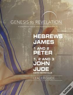 Wook.pt - Genesis To Revelation: Hebrews, James, 1-2 Peter, 1,2,3 John, Jude Leader Guide