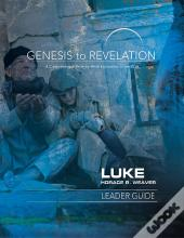 Genesis To Revelation: Luke Leader Guide - Ebook [Epub]