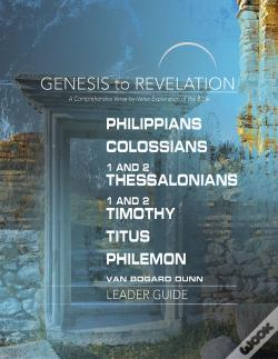 Wook.pt - Genesis To Revelation: Philippians, Colossians, 1 And 2 Thessalonians, 1 And 2 Timothy, Titus, Philemon Leader Guide