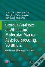Genetic Analyses Of Wheat And Molecular Marker-Assisted Breeding