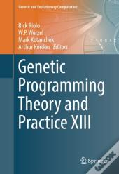 Genetic Programming Theory And Practice Xiii