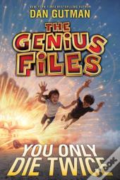 Genius Files #3: You Only Die Twice
