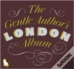 Gentle Author'S London Album