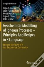 Geochemical Modelling Of Igneous Processes - Principles And Recipes In R Language