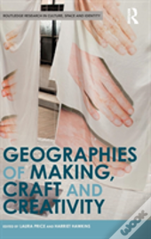 Geographies Of Making, Craft And Creativity