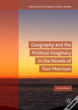 Wook.pt - Geography And The Political Imaginary In The Novels Of Toni Morrison