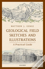 Geological Field Sketches And Illustrations