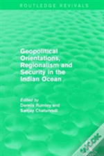 Geopolitical Orientations, Regionalism And Security In The Indian Ocean