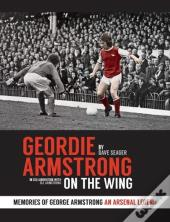 Geordie Armstrong: On The Wing (Revised Edition)