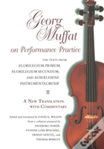 Georg Muffat On Performance Practicea New Translation With Commentary