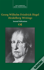 Georg Wilhelm Friedrich Hegel - Heidelberg Writings