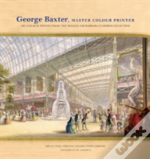 George Baxter, Master Colour Printer