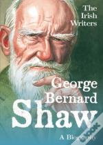 George Bernard Shaw A Biography