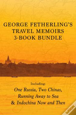 Wook.pt - George Fetherling'S Travel Memoirs 3-Book Bundle