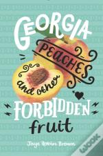 Georgia Peaches And Other Forbidden Fruit