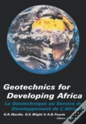 Geotechnics For Developing Africaproceedings Of The 12th Regional Conference For Africa On Soil Mechanics And Geotechnical Engineering, Durban, South Africa, 25-27 October 1999