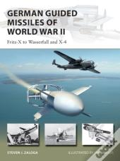 German Guided Missiles Of World War Ii