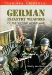 German Infantry Weapons Of The Second World War