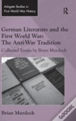 German Literature And The First World War: The Anti-War Tradition