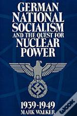 German National Socialism And The Quest For Nuclear Power, 1939 - 49