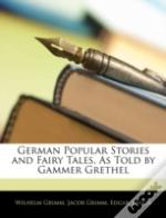 German Popular Stories And Fairy Tales,