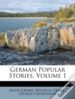 German Popular Stories, Volume 1