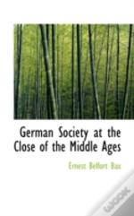 German Society At The Close Of The Middle Ages