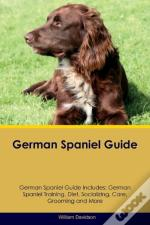 German Spaniel Guide German Spaniel Guide Includes