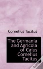 Germania And Agricola Of Caius Cornelius Tacitus