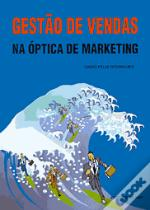 Gestão de Vendas na Óptica de Marketing