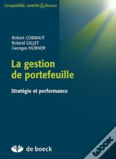 Gestion De Portefeuille Strategie Et Performance