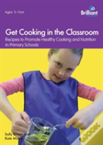 Get Cooking In The Classroom