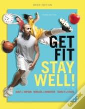 Get Fit, Stay Well! Brief Edition Plus Masteringfitness With Etext -- Access Card Package