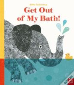Wook.pt - Get Out Of My Bath