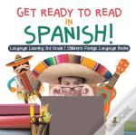 Get Ready To Read In Spanish! Language Learning 3rd Grade | Children'S Foreign Language Books