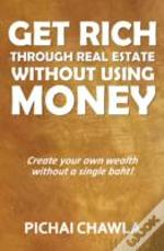 Get Rich Through Real Estate Without Money