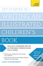 Get Started In Writing An Illustrated Children'S Book