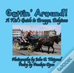 Gettin' Around! A Kid'S Guide To Brugge, Belgium
